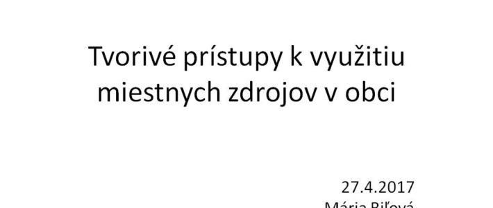 (Slovensky) Tvorivé prístupy k využitiu miestnych zdrojov v obci